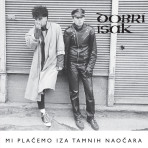 "DOBRI ISAK ""Mi placemo iza tamnih naocara"" (LP) Sold Out"